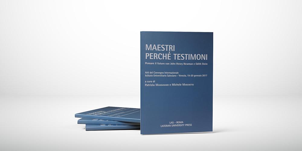 Maestri perché testimoni: il nuovo libro del professor Michele Marchetto